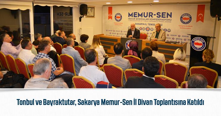 Tonbul ve Bayraktutar, Sakarya Memur-Sen İl Divan Toplantısına Katıldı