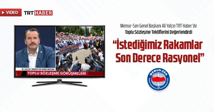 Yalçın TRT Haber'de Toplu Sözleşme Tekliflerini Değerlendirdi