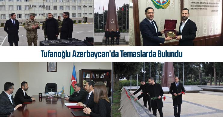 Tufanoğlu Azerbaycan'da Temaslarda Bulundu
