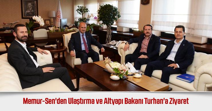 Memur-Sen'den Ulaştırma ve Altyapı Bakanı Turhan'a Ziyaret