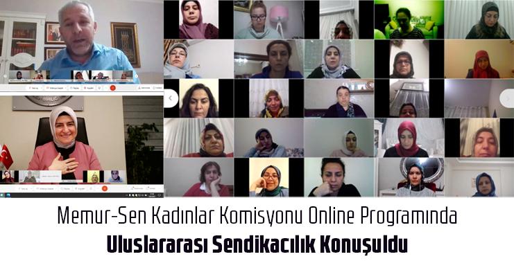 Memur-Sen Kadınlar Komisyonu Online Programında Uluslararası Sendikacılık Konuşuldu