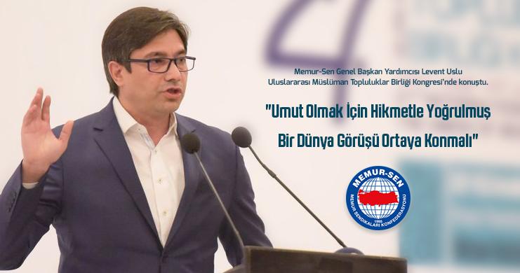 Uslu, Uluslararası Müslüman Topluluklar Birliği Kongresi'ne Katıldı