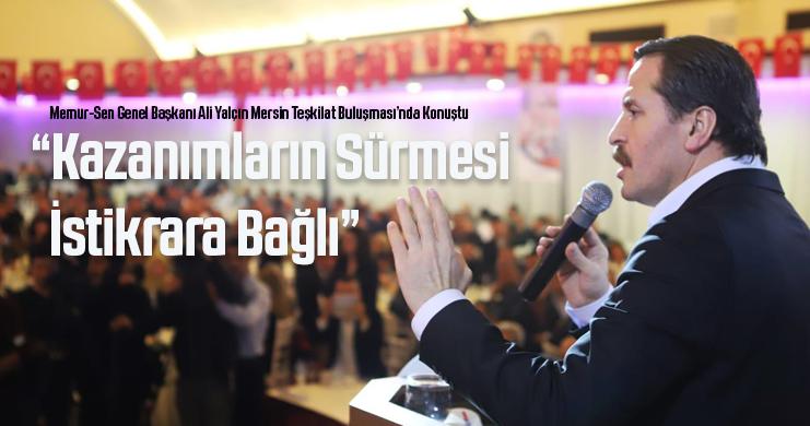 """""""Kazanımların Sürmesi İstikrara Bağlı"""""""