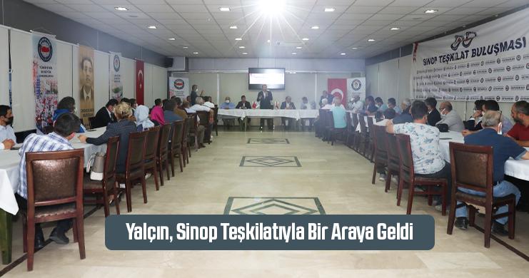 Yalçın, Sinop Teşkilatıyla Bir Araya Geldi