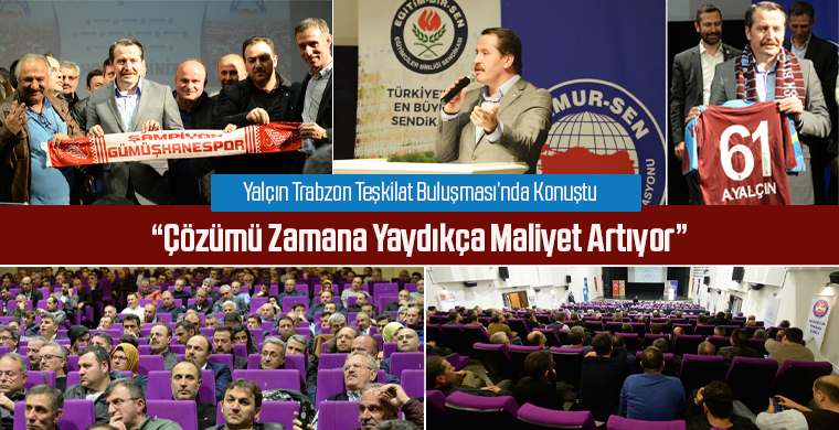 Yalçın Trabzon Teşkilat Buluşması'nda Konuştu